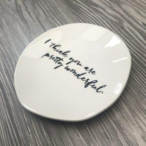 Ringschale 'I think you are pretty wonderful' - Schönes